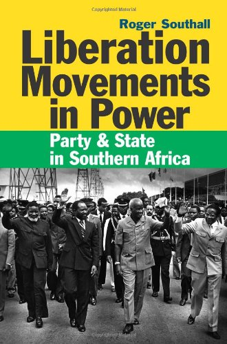 Liberation Movements in Power: Party and State in Southern Africa (0)