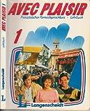 Avec Plaisir, Französischer Fernsprachkurs - Lehrbuch 1