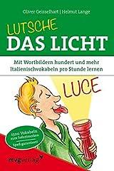 Lutsche das Licht: Mit Wortbildern hundert und mehr Italienischvokabeln pro Stunde lernen Taschenbuch
