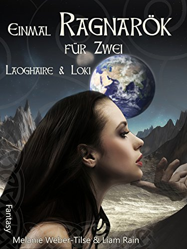 Einmal Ragnarök für Zwei: Laoghaire & Loki von Melanie Weber -Tilse und Liam Rain