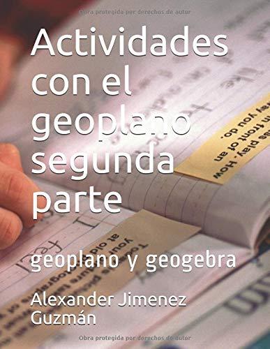 Actividades con el geoplano segunda parte: geoplano y geogebra por Alexander Jimenez Guzmán