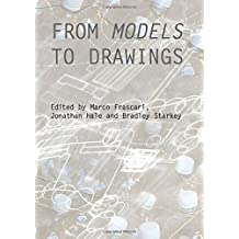 From Models to Drawings (Critiques: Critical Studies in Archetectural Humanities)