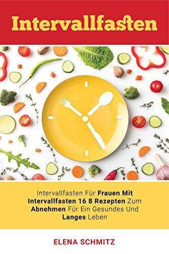Intervallfasten: Intervallfasten für Frauen: mit Intervallfasten 16:8 Rezepten zum Abnehmen für ein gesundes und langes Leben 16 Aubergine