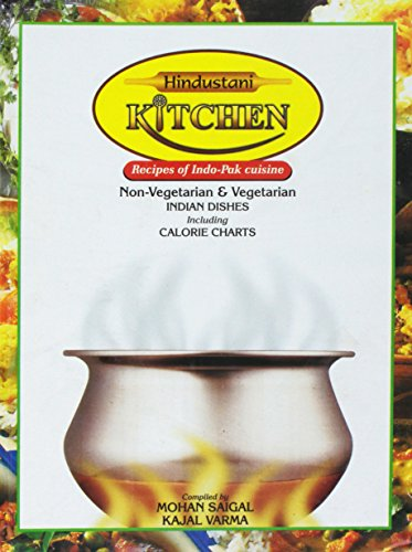 Hindustani Kitchen: Recipes for Non-vegetarian and Vegetarian Indian Dishes Including Calorie Charts