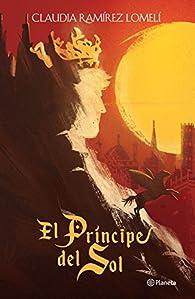 El príncipe del Sol par  Claudia Ramírez Lomelí