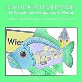 Stiftland - Steinwald: Beiträge zur regionalen Kulturgeschichte: Das Kulturfest der Oberpfälzer - 42 - Bayerischer Nordgautag in Wiesau -