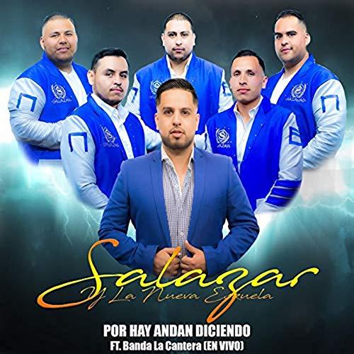 Por Hay Andan Diciendo (En Vivo) [feat. Banda La Cantera]