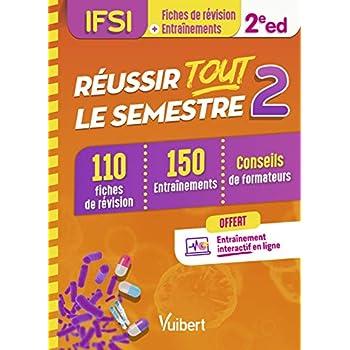 Réussir tout le semestre 2 - IFSI - 110 fiches de révision et 150 entraînements