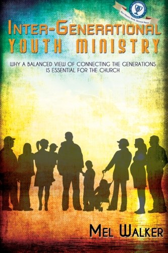 inter-generational-youth-ministry-why-a-balanced-view-of-connecting-the-generations-is-essential-for