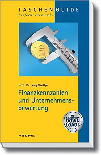Finanzkennzahlen und Unternehmensbewertung (Haufe TaschenGuide)