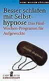Besser schlafen mit Selbsthypnose: Das Fünf-Wochen-Programm für Aufgeweckte (Carl-Auer Lebenslust)