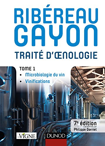 Traité d'oenologie - Tome 1 - 7e éd. - Microbiologie du vin. Vinifications
