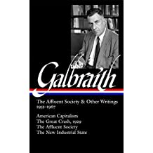 Galbraith: The Affluent Society & Other Writings 1952 - 1967 (Library of America)