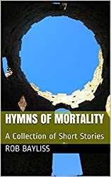 Hymns of Mortality: A Collection of Short Stories