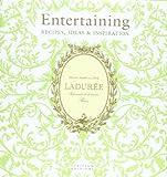 Ladurée Entertaining: Recipes, Ideas & Inspiration