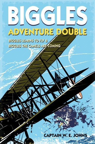 Biggles Adventure Double: Biggles Learns to Fly & Biggles the Camels are Coming: WWI Omnibus Edition by W E Johns (25-Oct-2012) Hardcover