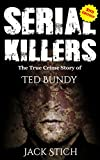 Serial Killers: The True Crime Story of Ted Bundy