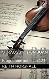STRAUSS R: DON JUAN: Programme notes no.123 (Classical Music Programme Nites) (English Edition)