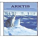 Arktis: Impressionen und Tierstimmen nördlich des Polarkreises