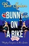 Bunny on a Bike: Playboy croupiers in 80s London (a Bev and Carol adventure Book 2) by Bev Spicer