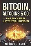 Bitcoin, Altcoins & Co.: Das Buch über Kryptowährungen