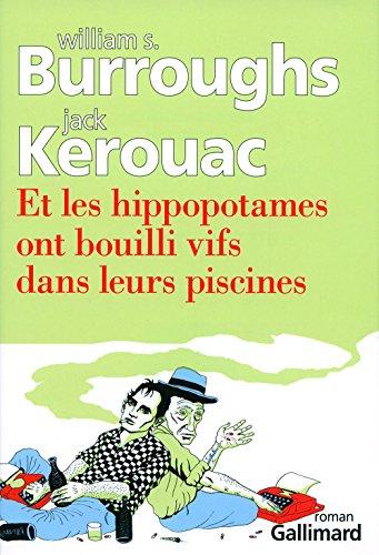 Et les hippopotames ont bouilli vifs dans leurs piscines (Du monde entier) par William Burroughs
