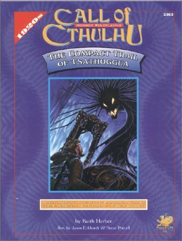The Compact Trail of Tsathoggua (Call of Cthulhu Role Playing Game Series) by Keith Herber (1997-01-01)