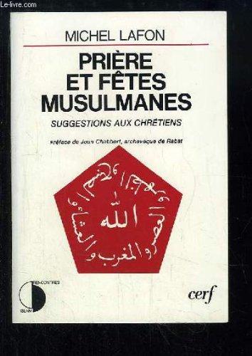 Prières et fêtes musulmanes : Suggestions aux chrétiens