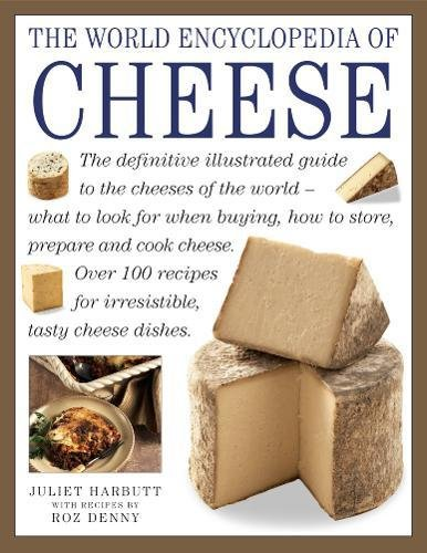 the-world-encyclopedia-of-cheese-the-definitive-illustrated-guide-to-the-cheeses-of-the-world-what-t