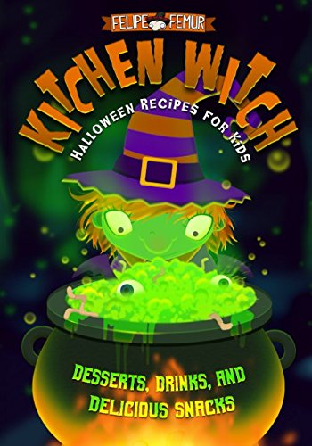 Kitchen Witch: Halloween Recipes for Kids (Kid Snacks Halloween Für Fun)