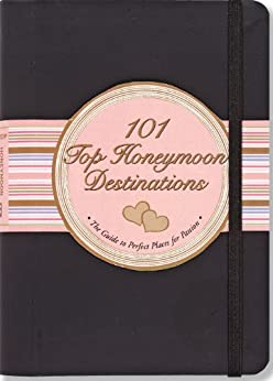 101 Top Honeymoon Destinations: The Guide to Perfect Places for Passion. (English Edition) von [Arrighi Borsting, Elizabeth]