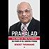 CK PRAHALAD: THE MIND OF THE FUTURIST RARE INSIGHTS ON LIFE, LEADERSHIP & STRATEGY