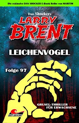 Dan Shockers LARRY BRENT 97 - Leichenvögel (German Edition) eBook ...