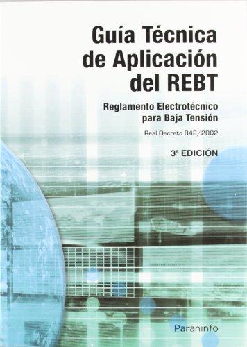 Guía Técnica de aplicación del REBT (Reglamentacion (paraninfo)) por TURISMOYCOMERCIO MINISTERIODEINDUSTRIA