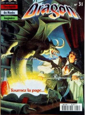 DRAGON MAGAZINE [No 31] du 01/08/1996 - HEROIC FANTASY - SCIENCE FICTION - FANTASTIQUE - ENCYCLOPEDIE DES MONDES IMAGINAIRES CATHEDRALES DE PAPIER - ASSASSINS - CREATURES DES ETOILES par Collectif