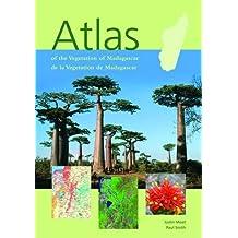 Atlas of the Vegetation of Madagascar/ Atlas de la Vegetation de Madagascar