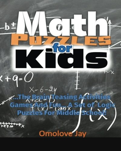 Math Puzzles for Kids: The Brain Teasing Activities Games and Fun.a set of Log