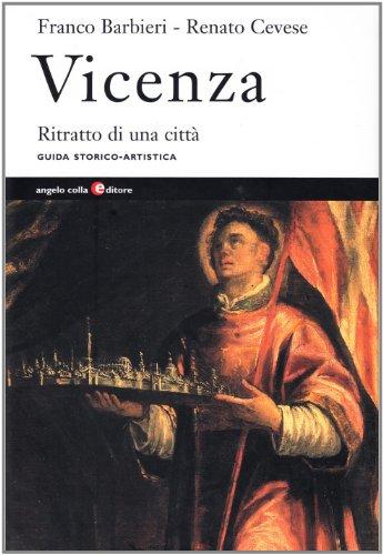 Vicenza. Ritratto di una città. Guida storico-artistica por Franco Barbieri