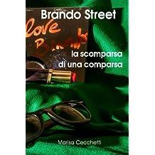 Brando Street: la scomparsa di una comparsa