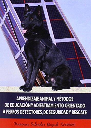 Aprendizaje animal y métodos de educación y adiestramiento orientado a perros de por Francisco Salvador Miguel (Coord.)
