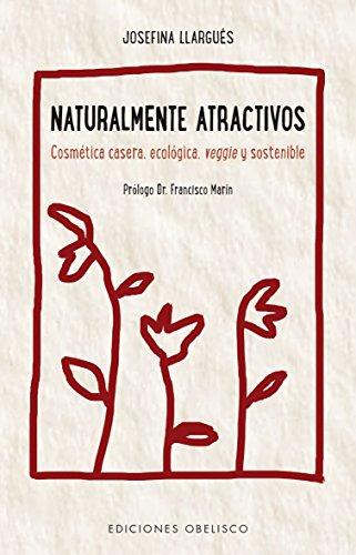 Naturalmente atractivos (Salud y vida natural)