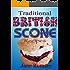 Traditional British Scone Recipes (Traditional British Recipes Book 3)