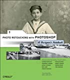 Best Photo Retouching - Photo Retouching with Photoshop – A Designer′s Notebook Review