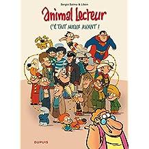 Animal lecteur - tome 5 - C'était mieux avant