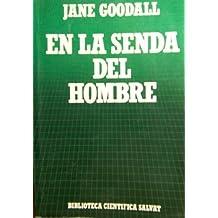 En La Senda Del Hombre. Vida Y Costumbres De Los Chimpances.