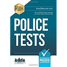 POLICE TESTS: The ULTIMATE guide to passing the Police Officer selecton tests (Testing Series)