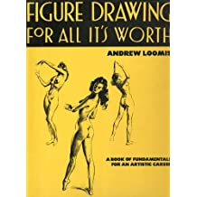 Figure Drawing for All It's Worth (How to draw and paint) by Andrew Loomis (1971-01-01)