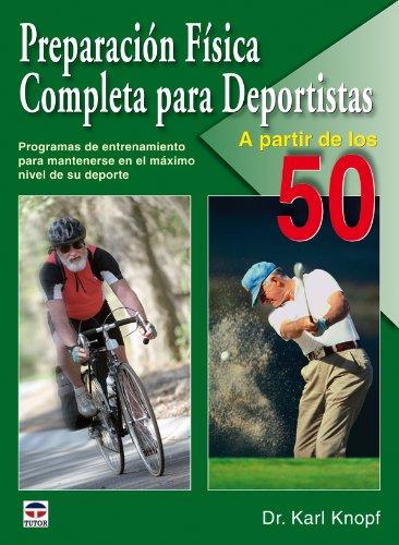 Preparación Física Completa Para Deportistas a Partir de los 50