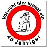 Geburtstagsschild 45x45cm Verkehrs- Verbotszeichen Schild zum 40. Geburtstag 020 Mann
