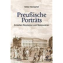 Preußische Porträts: Zwischen Revolution und Restauration